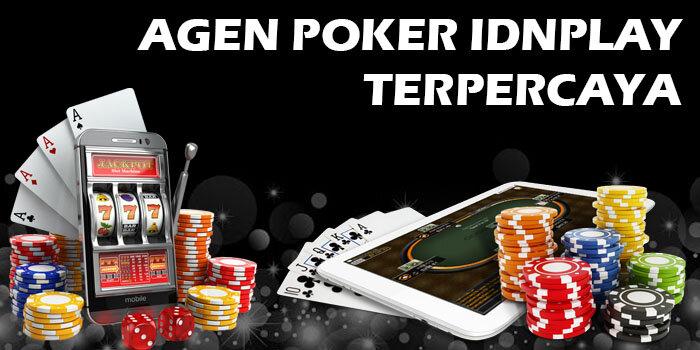 Agen poker idnplay terpercaya